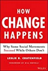 How Change Happens: Why Some Social Movements Succeed While Others Don't