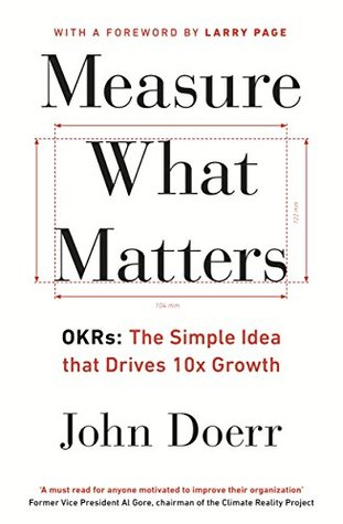 Measure What Matters by John E. Doerr