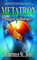 Metatron: Dagger of Mortality (Metatron Series) (Volume 3)