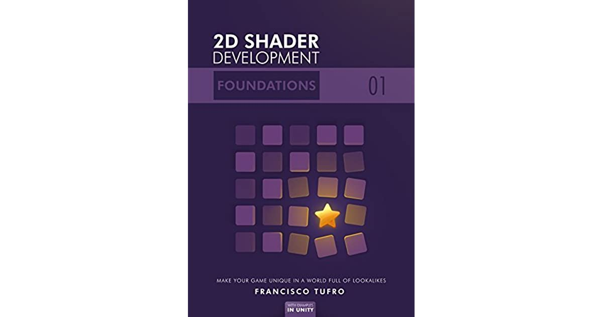 2D Shader Development: Foundations: by Francisco Tufro