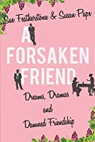 A Forsaken Friend: Dreams, Dramas, and Damned Friendship