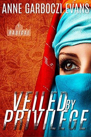 Veiled By Privilege (Radical #1)