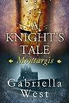 A Knight's Tale: Montargis (Knight's Tale #2)