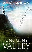 Uncanny Valley: The Uncanny Valley Trilogy, Book 1