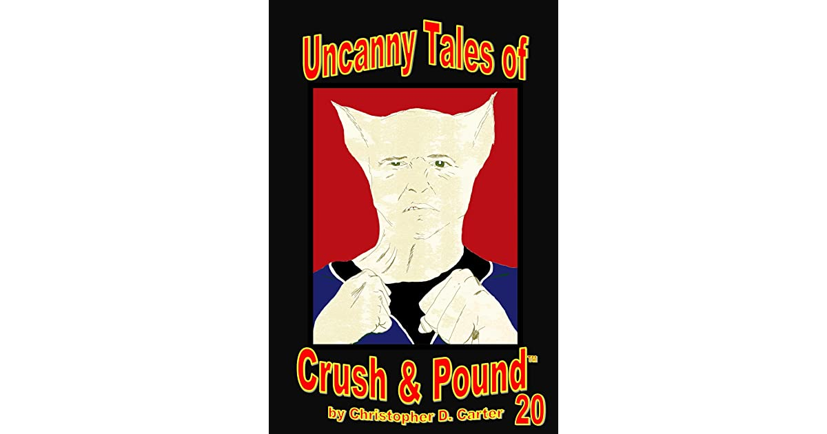 Uncanny Tales of Crush and Pound