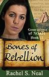 Bones of Rebellion (Generations of Noah #2)
