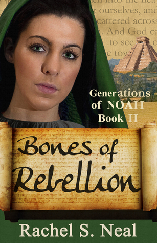 Bones of Rebellion by Rachel S. Neal