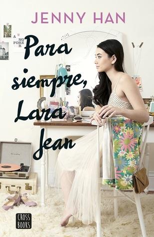 Para siempre, Lara Jean (A todos los chicos de los que me enamoré, #3)