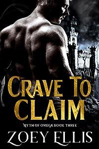 Crave to Claim (Myth of Omega, #3)