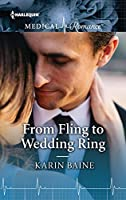From Fling to Wedding Ring (Harlequin Medical Romance Book 960)
