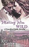 Making Him Wild (The Crawford Falls Series Book 0)