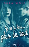 Je ne te hais... plus du tout (Lovely Vicious, #3)