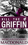KILL THE GRIFFIN: (Volume 2)