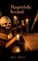 Regretfully Invited: 13 Short Horror Stories