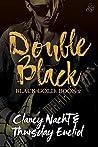Double Black by Clancy Nacht