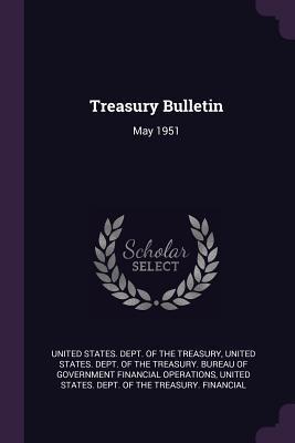 Treasury Bulletin: May 1951