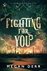Fighting for You by Megan Derr