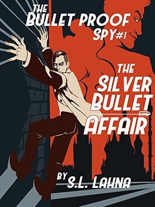 The Silver Bullet Affair (The Bulletproof Spy, #1)