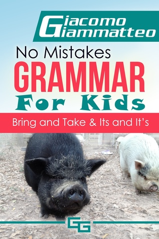 Bring and Take (No Mistakes Grammar for Kids #3)