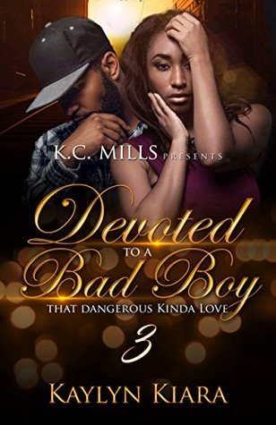 Devoted To A Bad Boy 3: That Dangerous Kinda Love