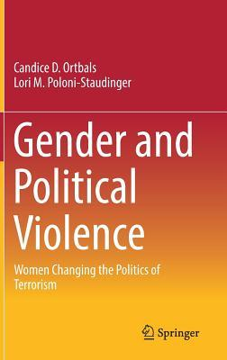 Gender and Political Violence Women Changing the Politics of Terrorism