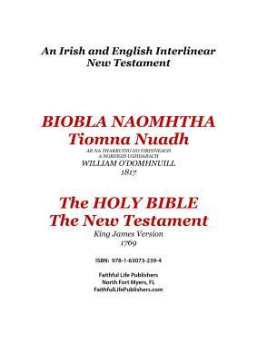 Tiomna Nuadh, the New Testament: An Irish and English Interlinear