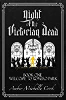 Welcome to Romero Park (Night of the Victorian Dead Book 1)