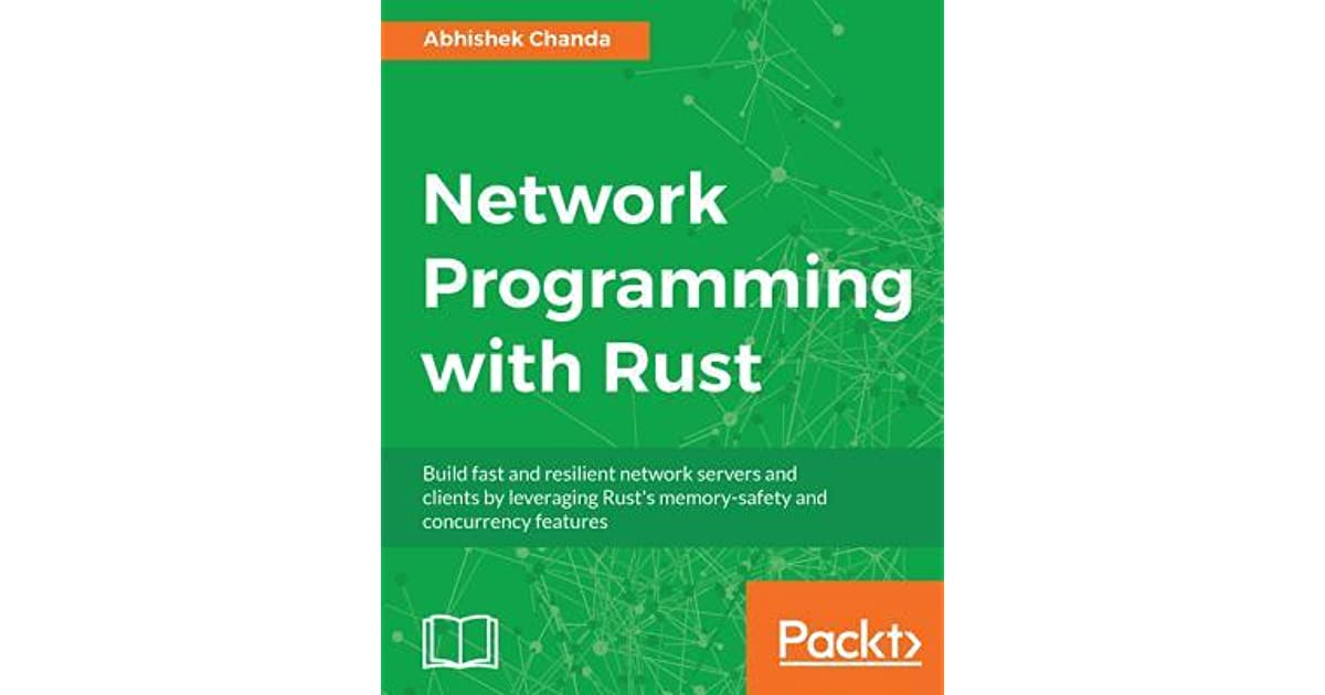Network Programming with Rust: Build Fast and Resilient