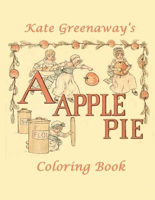 A Apple Pie: Coloring Book by Kate Greenaway