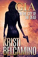 Gia in the City of the Dead