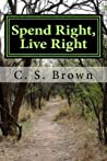 Spend Right, Live Right: Practical Spending Tips for Right Living