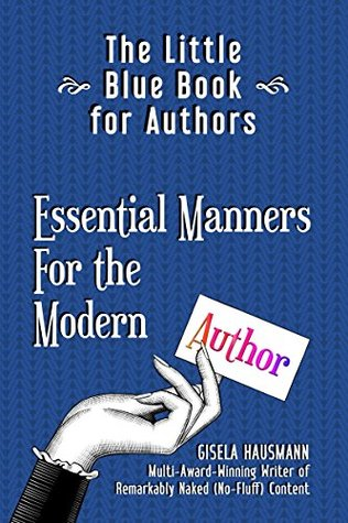 The Little Blue Book for Authors: Essential Manners for the Modern Author