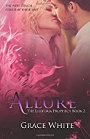 Allure (The Lilituria Prophecy) (Volume 2)