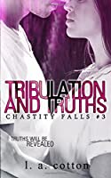Tribulation and Truths (Chastity Falls)