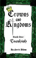 Crowns and Kingdoms: Tarshish: Book One: Tarshish