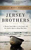 The Jersey Brothers: A Missing Naval Officer in the Pacific and His Family's Quest to Bring Him Home