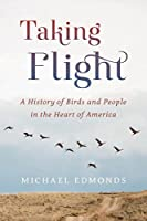 Taking Flight: A History of Birds and People in the Heart of America