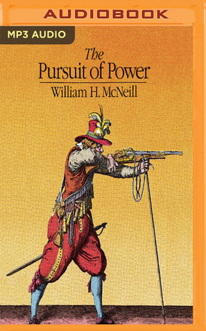 The Pursuit of Power by William H  McNeill