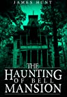 The Haunting of Bell Mansion: Book 0