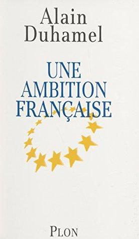 Une ambition française (Non Fiction)