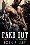 Fake Out (Fake Boyfriend, #1)