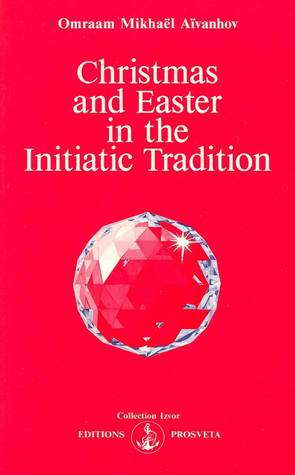 Christmas & Easter in the Initiatic Tradition