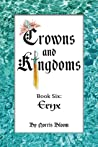 Crowns and Kingdoms: Book Six: Eryx