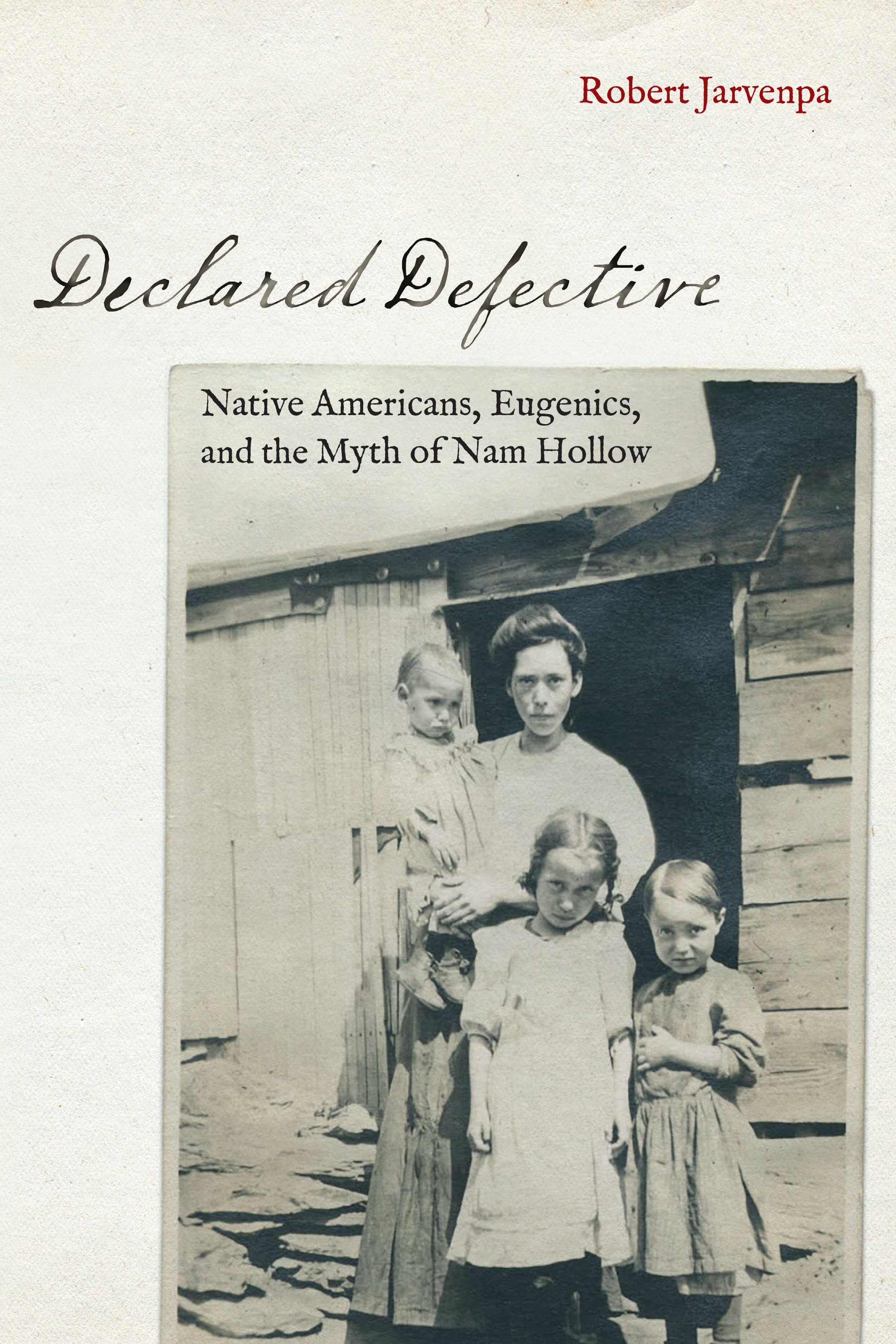 Declared Defective Native Americans, Eugenics, and the Myth of Nam Hollow