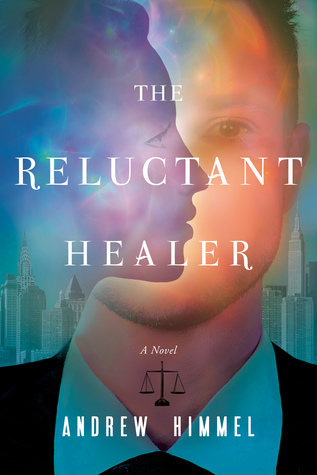 The Reluctant Healer by Andrew Himmel