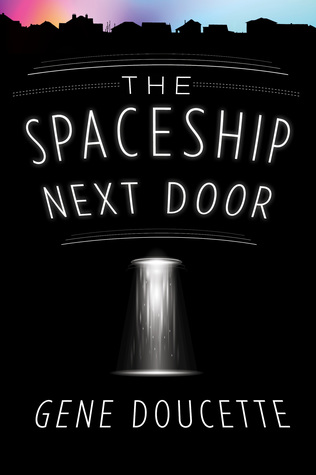 The Spaceship Next Door by Gene Doucette
