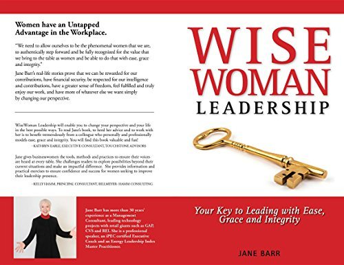 WiseWoman Leadership: Your Key to Leading with Ease, Grace and Integrity  by  Jane E Barr