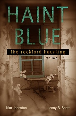 Haint Blue: The Rockford Haunting (Part Two)