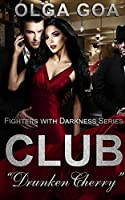 "CLUB ""DRUNKEN CHERRY"" (Mafia Dark Romance) (Fighters with Darkness Book 1)"