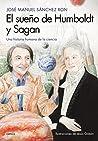 El sueño de Humboldt y Sagan: Una historia humana de la ciencia